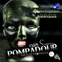 Club Pompadour meets die Electrophilen with Sebo K