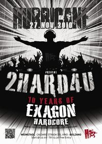 2 Hard 4 u - 10 Years of Exagon Hardcore