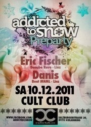 Addicted to Snow Preparty mit Eric Fischer & Danis