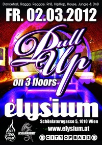 Bunfiresquad - Asiannight - City of Bass proudly present  Pull up on 3 Floors@Elysium Wien