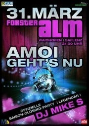 Amoi Geht's Nu --- Forsteralm Closing-party