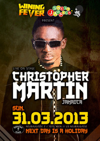 Wining Fever & Sweet Jamaica pres. Christopher Martin (jam) Live On Stage (next Day Is A Holiday) Pre & Aftershow Party Hosted