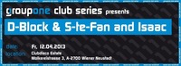 groupone club series presents D-Block & S-Te-Fan and Isaac