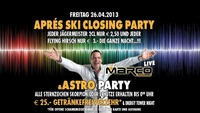 Aprs Ski Closing Party + Astro Party