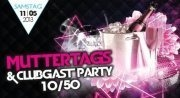 Muttertags & Clubgast Party 1050