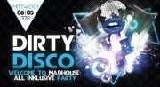 Dirty Disco : Welcome To Madhouse : All Inklusive Party