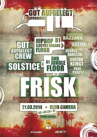 Gut Aufgelegt pres. Frisk & Solstice // Jungle / Dnb / Raggatek / Hiphop / Trap / Electro Breaks