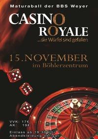 Casino Royale - Die Würfel sind gefallen! Maturaball der BBS Weyer