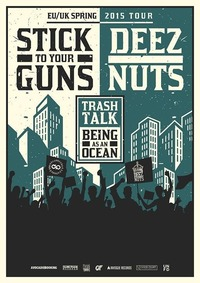 Stick to your Guns (us) + Deez Nuts (aus) + Trash Talk (us) + Being as an Ocean (us)