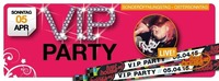 V.i.p. Party - Sonderöffnungstag