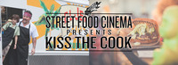 Street Food Cinema: Kiss the Cook