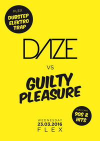 DAZE vs. GUILTY PLEASURE @ Flex