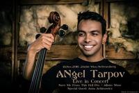 ANgel Tarpov LIVE in Concert
