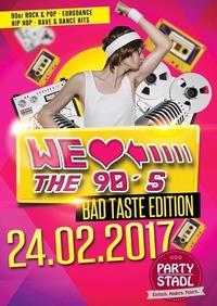 We Love the 90's - Bad Taste Edition