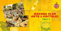 Havana Club Arte & Cócteles - PART 2