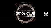 2010s Club w/ Noisey – Oktober
