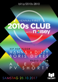 2010s Club w/ Noisey  Oktober