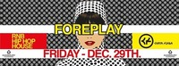 Foreplay | Ballin' | Chaya Fuera | 29.12.2017