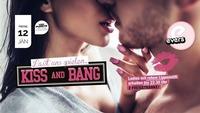 Kiss and Bang