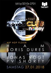 2010s Club w/ Noisey – Jänner