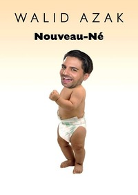 Premiere: Walid Azak – Nouveau-Né