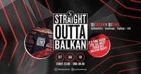 Straight Outta Balkan x 07/04/18