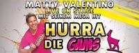 HURRA DIE GAMS - MATTY VALENTINO LIVE ON STAGE